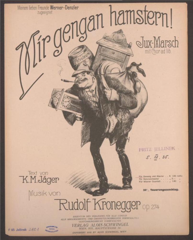 Mir gengan hamstern! Jux-Marsch mit Chor ad lib. von Rudolf Kronegger und Karl Maria Jäger, Verlag Alois Schwingel 1919, ÖNB, Musiksammlung.
